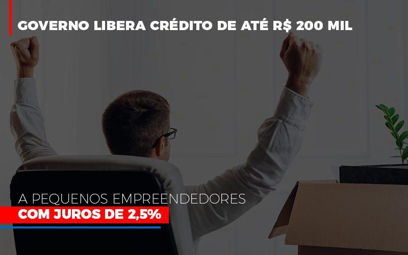 governo-libera-credito-de-ate-200-mil-a-pequenos-empreendedores-com-juros