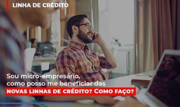 sou-micro-empresario-com-posso-me-beneficiar-das-novas-linas-de-credito