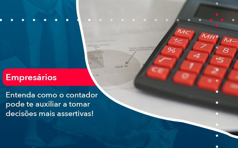 Como O Contador Pode Ajudar O Cliente Na Tomada De Decisoes 1 - Notícias e Artigos Contábeis em São Paulo | Kapcon Contabilidade