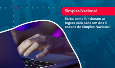 Entenda O Que Sao Os Anexos Do Simples Nacional 1 - Notícias e Artigos Contábeis em São Paulo   Kapcon Contabilidade