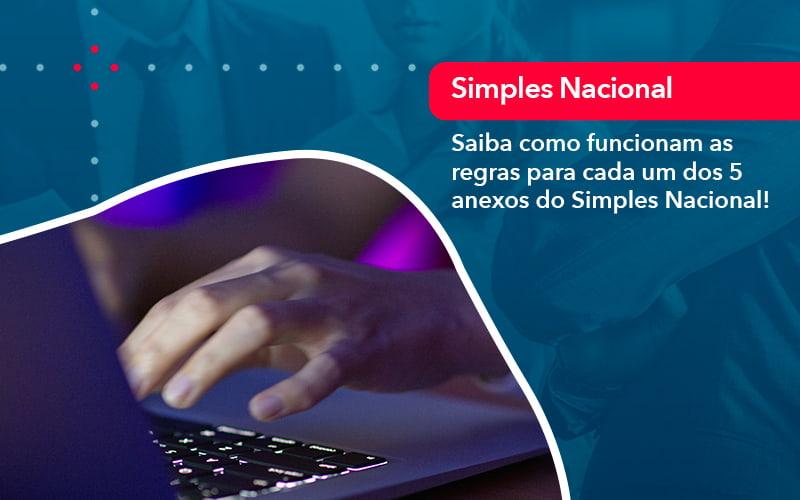 Entenda O Que Sao Os Anexos Do Simples Nacional 1 - Notícias e Artigos Contábeis em São Paulo | Kapcon Contabilidade