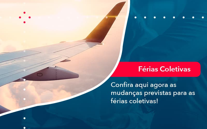 Confira Aqui Agora As Mudancas Previstas Para As Ferias Coletivas 1 - Notícias e Artigos Contábeis em São Paulo   Kapcon Contabilidade