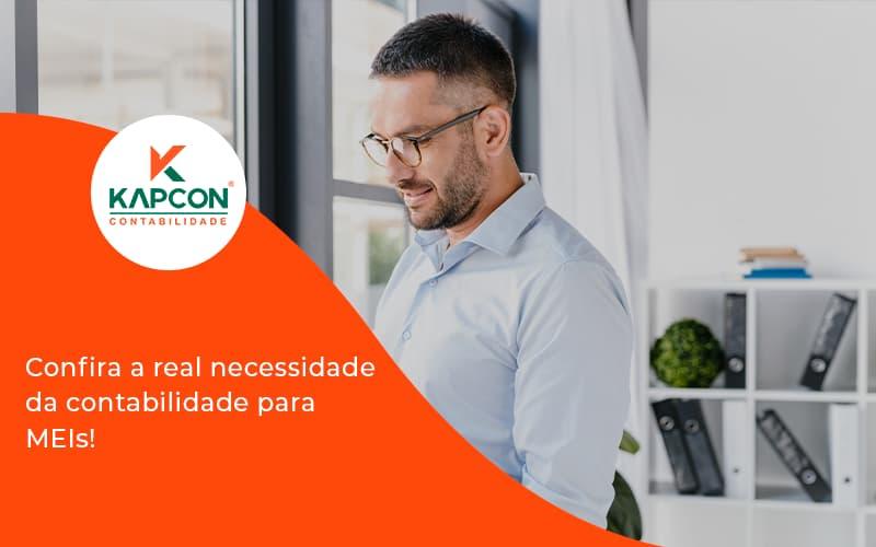 Confira A Real Necessidade Da Contabilidade Para Meis! Kapcon - Notícias e Artigos Contábeis em São Paulo   Kapcon Contabilidade