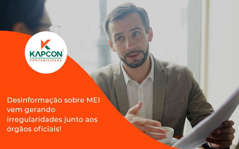Desinformação Sobre Mei Vem Gerando Irregularidades Junto Aos órgãos Oficiais! Kapcon - Notícias e Artigos Contábeis em São Paulo   Kapcon Contabilidade