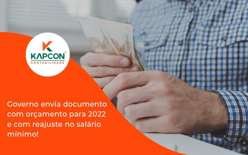 Governo Envia Documento Com Orçamento Para 2022 E Com Reajuste No Salário Mínimo! Kapcon - Notícias e Artigos Contábeis em São Paulo | Kapcon Contabilidade