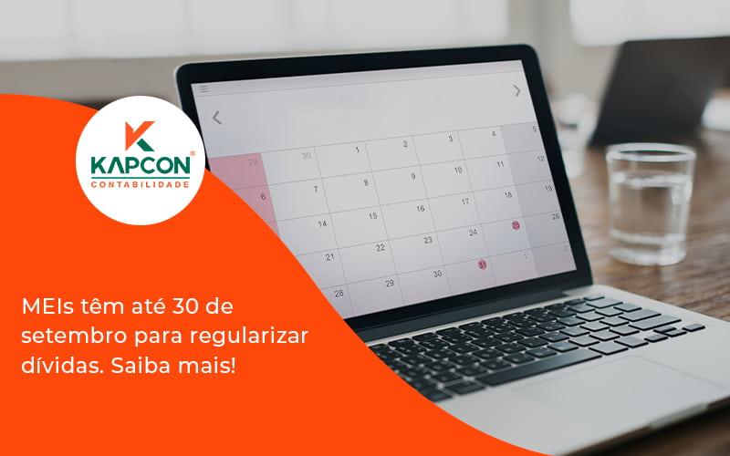Meis Têm Até 30 De Setembro Para Regularizar Dívidas. Saiba Mais! Kapcon - Notícias e Artigos Contábeis em São Paulo | Kapcon Contabilidade