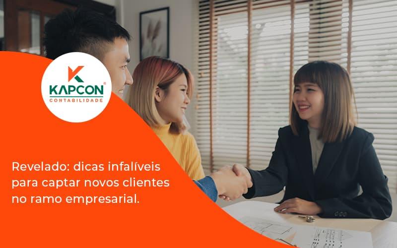 Dicas Infalíveis Para Captar Novos Clientes No Ramo Empresarial. Kapcon - Notícias e Artigos Contábeis em São Paulo   Kapcon Contabilidade