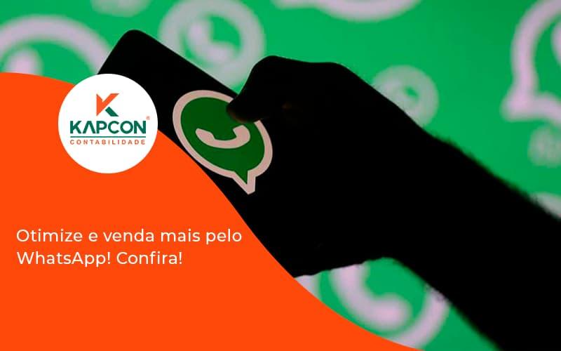 Otimize E Venda Mais Pelo Whatsapp Confira Kapcon - Notícias e Artigos Contábeis em São Paulo   Kapcon Contabilidade