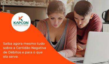 Saiba Agora Mesmo Tudo Sobre A Certidao Negativa E Para O Que Ela Serve Kapcon - Notícias e Artigos Contábeis em São Paulo   Kapcon Contabilidade